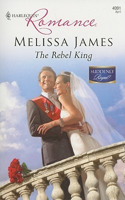 The Rebel King by Melissa James