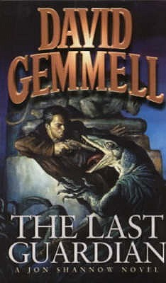 The Last Guardian Jon Shannow 2 By David Gemmell