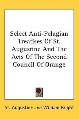 Select Anti-Pelagian Treatises of St. Augustine/The Acts of the 2nd Council of Orange