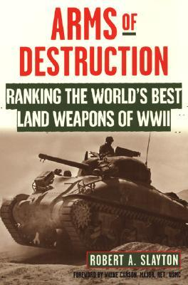 Arms Of Destruction: Ranking The World's Best Land Weapons Of WW II: The World's Best Land Weapons Of World War Ii