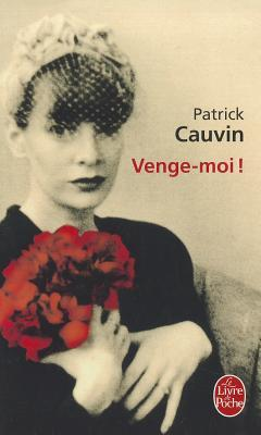 Venge-Moi! by Patrick Cauvin