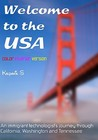 Welcome to the USA: A Humorous Photostory Describing an Immigrant's Journey Through California, Seattle, and Nashville