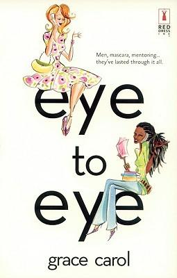 Eye To Eye (Red Dress Ink Novels)