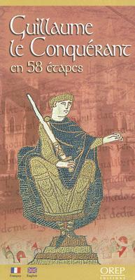 Guillaume le Conquerant En 58 Etapes/William The Conqueror In 58 Stages