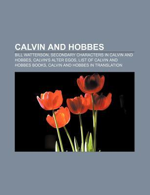 Calvin and Hobbes: Bill Watterson, Secondary Characters in Calvin and Hobbes, Calvin's Alter Egos, List of Calvin and Hobbes Books