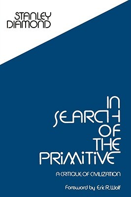 In Search of the Primitive by Stanley Diamond