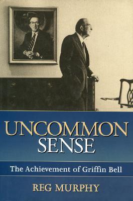 uncommon-sense-the-achievement-of-griffin-bell