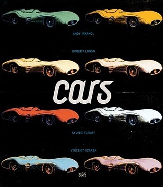 Cars: Andy Warhol, Sylvie Fleury, Robert Longo, Vincent Szarek: From the Daimler Art Collection