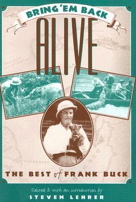 Bring 'Em Back Alive: The Best of Frank Buck