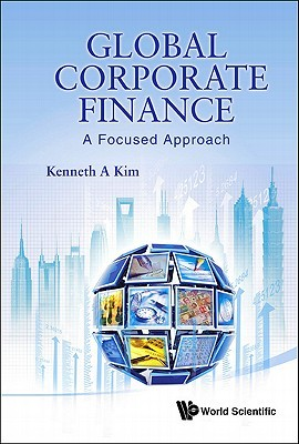 Global Corporate Finance: A Focused Approach