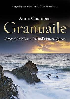 Granuaile: Grace OMalley - Irelands Pirate Queen