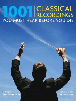 1001 Classical Recordings You Must Hear Before You Die(1001 Before You Die)