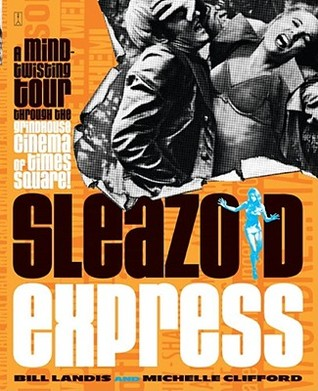 Sleazoid Express by Bill Landis