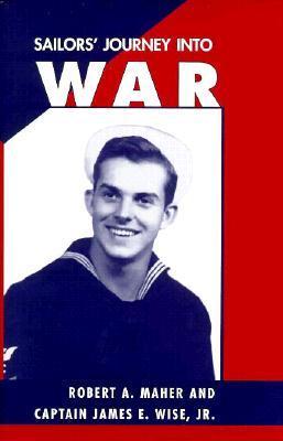 Sailors' Journey Into War: Captain James E. Wise, Jr.