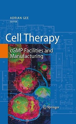 Cell Therapy: cGMP Facilities and Manufacturing