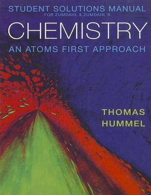 Student Solutions Manual for Zumdahl/Zumdahl's Chemistry: An Atoms First Approach