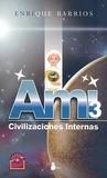 Ami 3: Civilizaciones Internas (Ami, #3)