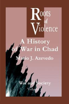 The Roots of Violence by Mario J. Azevedo
