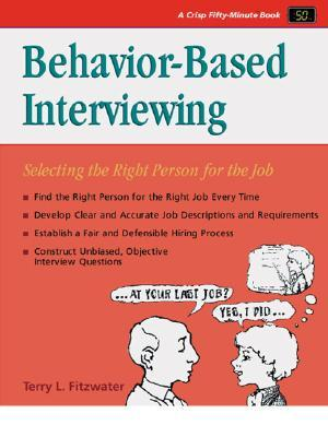 Behavior Based Interviewing By Terry L Fitzwater