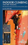 Indoor Climbing and Dry Tooling: With information relevant to the NICAS, CWA and CWLA schemes