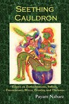 Seething Cauldron: Essays on Zoroastrianism, Sufism, Freemasonry, Wicca, Druidry, and Thelema