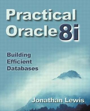 Practical Oracle8i�: Building Efficient Databases