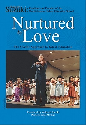 Nurtured by Love by Shinichi Suzuki