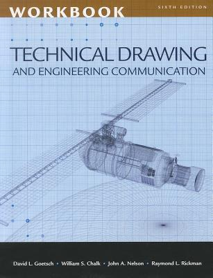Workbook for Goetsch/Chalk/Rickman/Nelson's Technical Drawing and Engineering Communication