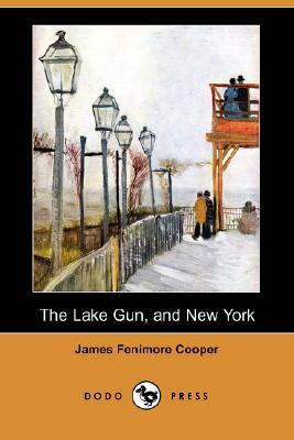 The Lake Gun, and New York