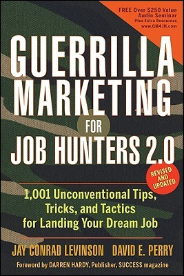 Guerrilla Marketing for Job Hunters 2.0 by Jay Conrad Levinson