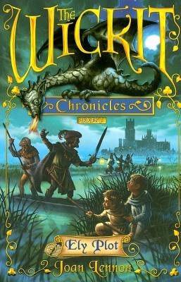 Ely Plot (The Wickit Chronicles) by Joan Lennon