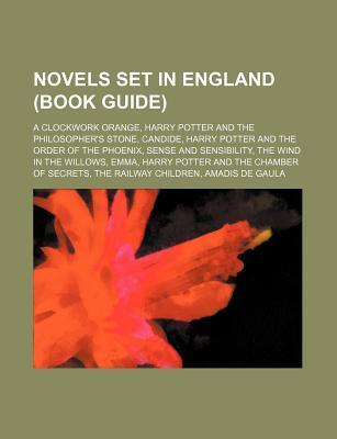 Novels Set in England (Book Guide): A Clockwork Orange, Harry Potter and the Philosopher's Stone, Candide