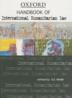 Handbook of International Humanitarian Law in South Asia