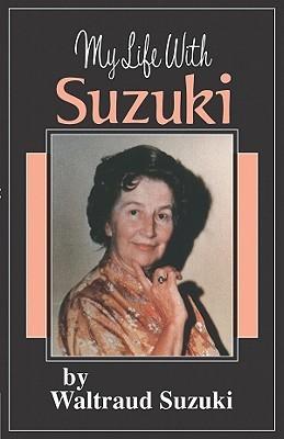 My Life with Suzuki by Waltraud Suzuki
