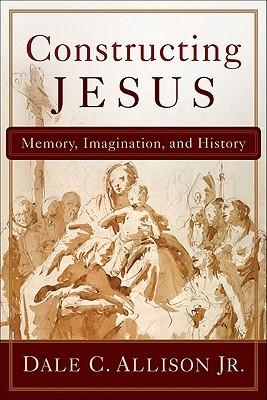 Constructing Jesus by Dale C. Allison Jr.