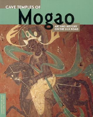 Cave Temples of Mogao: Art and History on the Silk Road