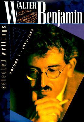 Walter Benjamin: Selected Writings, Volume 1, 1913-1926