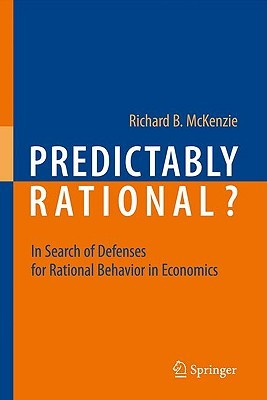 Predictably Rational? In Search of Defenses for Rational Behavior in Economics