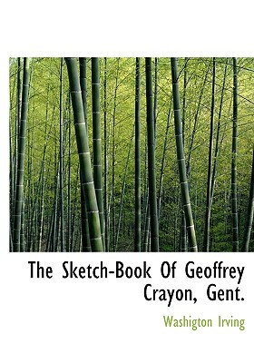 The Sketch-Book of Geoffrey Crayon, Gent.