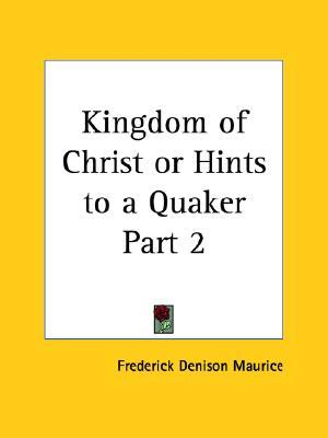 Kingdom of Christ or Hints to a Quaker Part 2