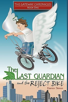 The Last Guardian And The Reject Bike: The Gateway Chronicles Book One