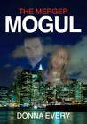 The Merger Mogul by Donna Every