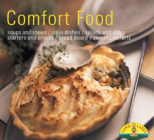 Comfort Food: Soups/Stew/Casseroles/One Dish Fare/Salads/Sides/Breads/Muffins/Snacks/Desserts