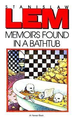 Memoirs Found in a Bathtub by Stanisław Lem