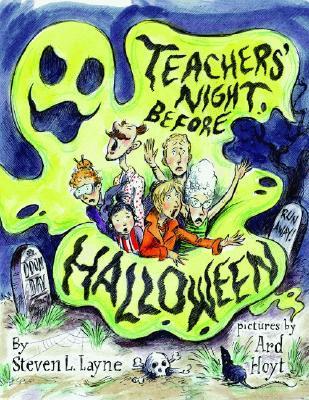 Teachers' Night Before Halloween by Steven L. Layne