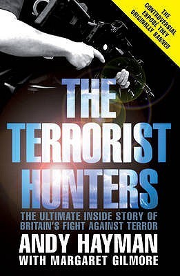 The Terrorist Hunters. Andy Hayman with Margaret Gilmore