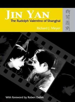 Jin Yan: The Rudolph Valentino of Shanghai [With The Peach Girl DVD]