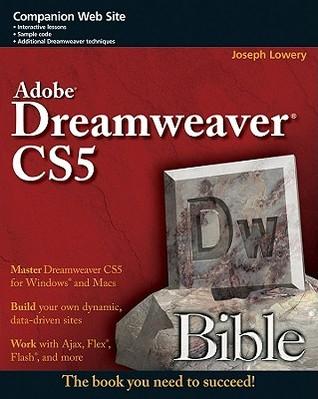 Dreamweaver CS5 Bible by Joseph W. Lowery