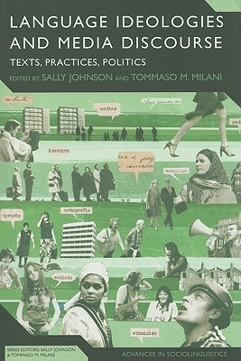 Language Ideologies and Media Discourse: Texts, Practices, Politics
