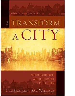 To Transform a City: Whole Church, Whole Gospel, Whole City
